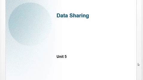 Thumbnail for entry Unit 5: Data Sharing, part 1
