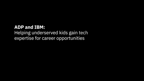 Thumbnail for entry ADP helps underserved kids gain tech expertise for career opportunities