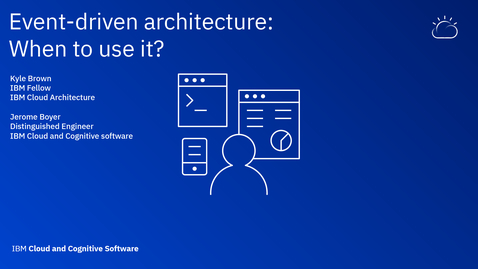 Thumbnail for entry Event-driven architecture and when to use it - Thought Leaders Webinar Series