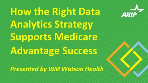 Thumbnail for entry The right data analytics strategy to support Medicare Advantage success