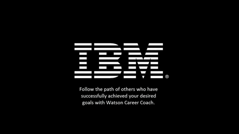 Thumbnail for entry Watson Career Coach Feature Video: Career Navigator