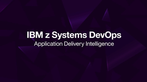 Thumbnail for entry IBM Z DevOps Application Delivery Intelligence