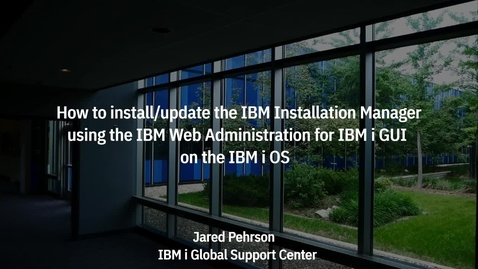 Thumbnail for entry How To Install_Update the IBM Installation Manager product on IBM i OS