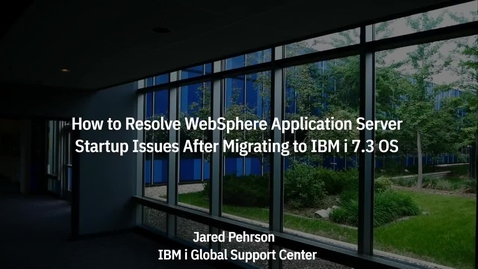 Thumbnail for entry How to Resolve WebSphere Application Server v8.5 Startup Issues After Migrating to IBM i 7.3 OS