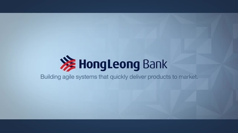 Thumbnail for entry Hong Leong Bank: building agile systems that quickly deliver products to market