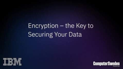 Thumbnail for entry Encryption - the Key to Securing Your Data