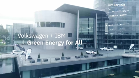 Thumbnail for entry Volkswagen + IBM Services: Green Energy for All