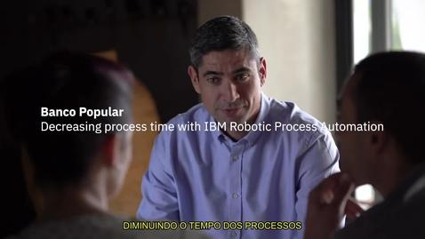 Thumbnail for entry Banco Popular utiliza IBM Robotic Process Automation para automatizar tareas repetitivas