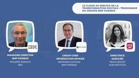 Thumbnail for entry Témoignage du groupe BNP Paribas : le Cloud au service de la transformation digitale