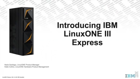 Thumbnail for entry Introducing IBM LinuxONE III Express