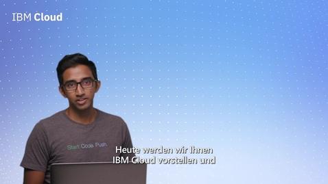 Thumbnail for entry IBM Cloud Platform – Eine geleitete Tour