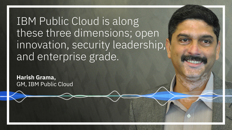 Thumbnail for entry Previewing IBM Cloud Satellite: IBM Cloud anywhere you need it Audiogram