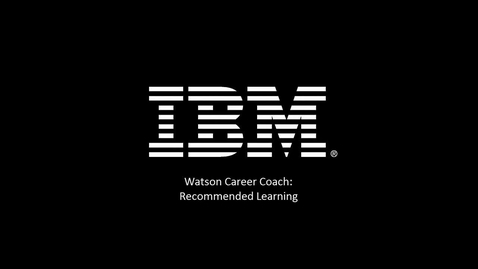 Thumbnail for entry Watson Career Coach Feature Video: Recommended Learning