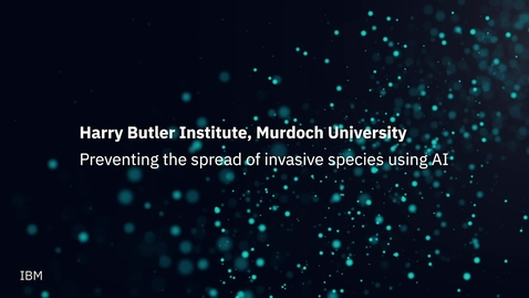 Thumbnail for entry IBM PowerAI Vision helps to reduce biosecurity threats at the Harry Butler Institute