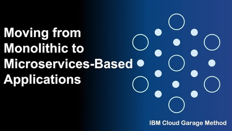 Thumbnail for entry Moving from monolithic to microservices-based applications