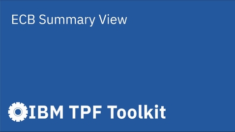 Thumbnail for entry TPF Toolkit : ECB Summary View