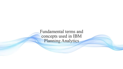 Thumbnail for entry Planning Analytics: Fundamental terms and concepts
