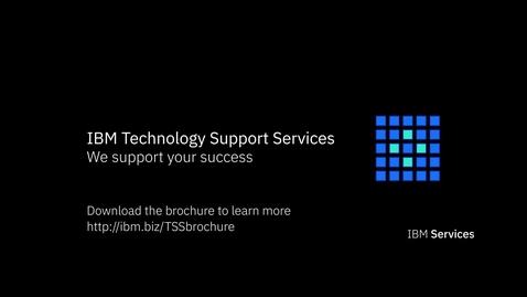Thumbnail for entry IBM Technology Support Services: Damos soporte a su éxito