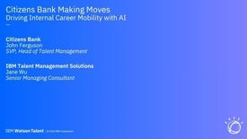Thumbnail for entry Citizens Bank Making Moves: Driving Internal Career Mobility with AI