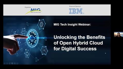 Thumbnail for entry Webinar: MIG Tech Insight Webinar - Unlocking the Benefits of Open Hybrid Cloud for Digital Success