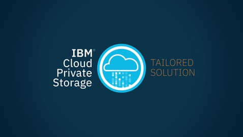 Thumbnail for entry Build a tailored storage infrastructure solution for your data with IBM Cloud Private Storage