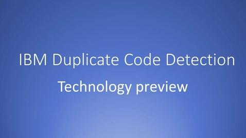 Thumbnail for entry IBM Developer for z/OS: Duplicate Code Detection Technology Preview