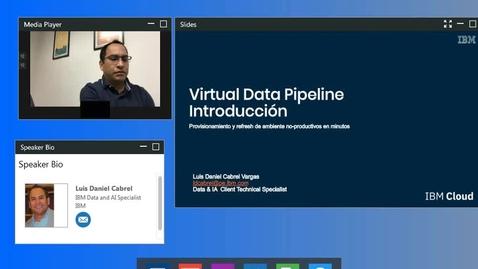 Thumbnail for entry IBM Virtual Data Pipeline, Eficiencia, Optimización y Reducción de Costos en ambientes no-productivos.