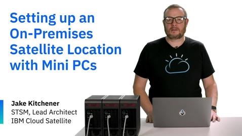 Thumbnail for entry Mini PCs로 온 프레미스 satellite 로케이션 구성
