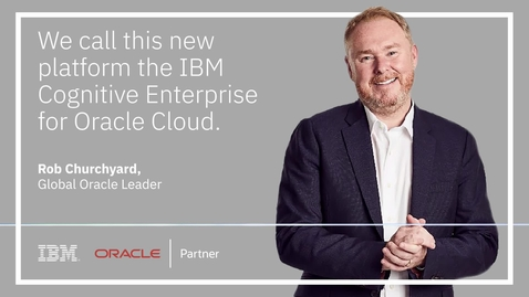 Thumbnail for entry Build a smarter and more resilient business with the Cognitive Enterprise for Oracle Cloud  –Rob Churchyard audiogram 1