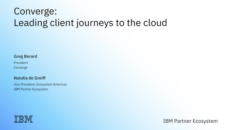 Thumbnail for entry Converge: Leading Client Journeys to Cloud