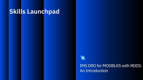 Thumbnail for entry IMS DRD for MODBLKS with RDDS: An Introduction