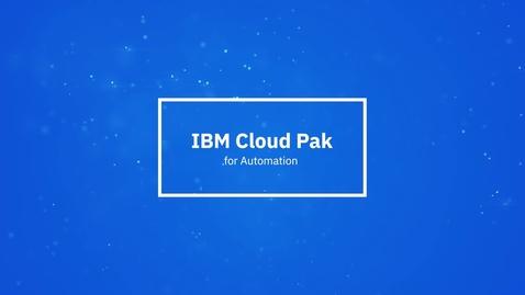 Thumbnail for entry IBM Cloud Pak for Automation في دقيقة واحدة