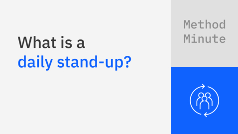Thumbnail for entry What is a daily stand-up?