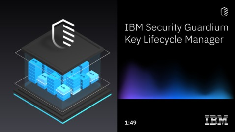 Thumbnail for entry Guardium Key Lifecycle Manager