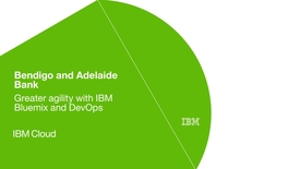 Thumbnail for entry Bendigo and Adelaide Bank boosts development agility with IBM UrbanCode software