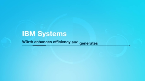 Thumbnail for entry Wurth Enhances Efficiency and Insights with SAP HANA on IBM Power Systems