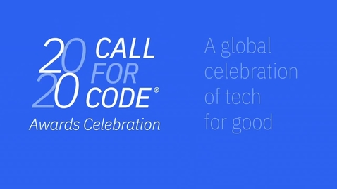 Thumbnail for entry Call for Code 2020 颁奖回放
