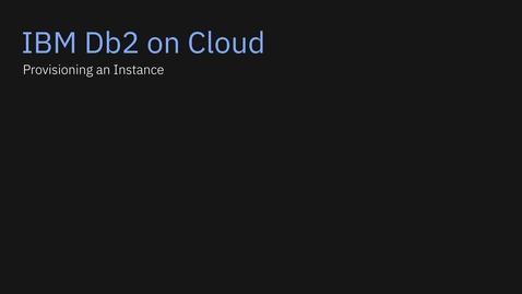 Thumbnail for entry IBM Db2 on Cloud Demo