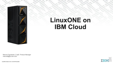 Thumbnail for entry LinuxONE on Cloud
