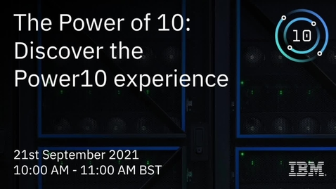 Thumbnail for entry IBM Power 10 - Introduction