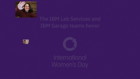 Thumbnail for entry The IBM Lab Services and IBM Garage teams honor International Womens Day 2021