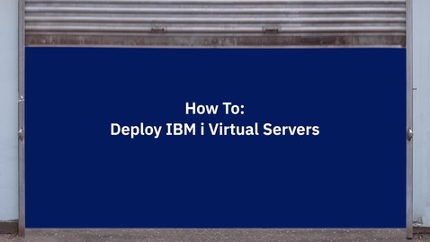 Thumbnail for entry IBM Power Hybrid Cloud - how to deploy IBM i in PowerVS