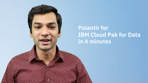 Thumbnail for entry Palantir for IBM Cloud Pak for Data in 4 minutes