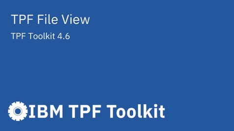 Thumbnail for entry TPF Toolkit: TPF File View