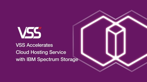Thumbnail for entry VSS Accelerates Cloud Hosting Service with IBM Spectrum Storage