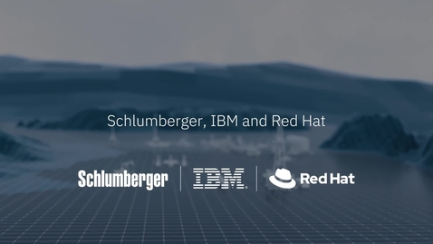 Thumbnail for entry Schlumberger, IBM and Red Hat Announce Major Hybrid Cloud Collaboration for the Energy Industry