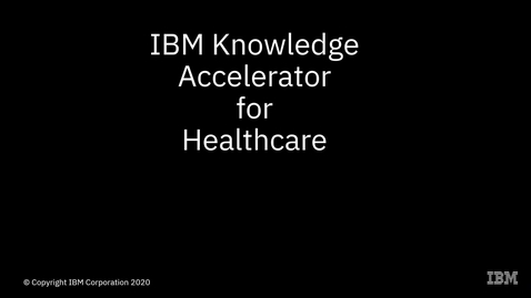 Thumbnail for entry IBM Knowledge Accelerator for Healthcare - Walkthrough