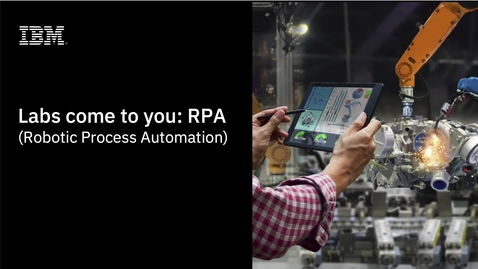 Thumbnail for entry Labs come to you: RPA (Robotic Process Automation)