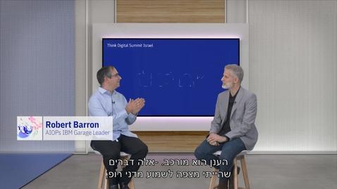 Thumbnail for entry #ThinkIsrael - Design, Build & Run with the IBM Garage - Robert Barron, AIOPS IBM Garage Leader