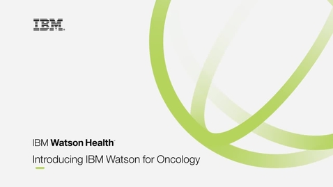 Thumbnail for entry Product Vignette IBM Watson for Oncology